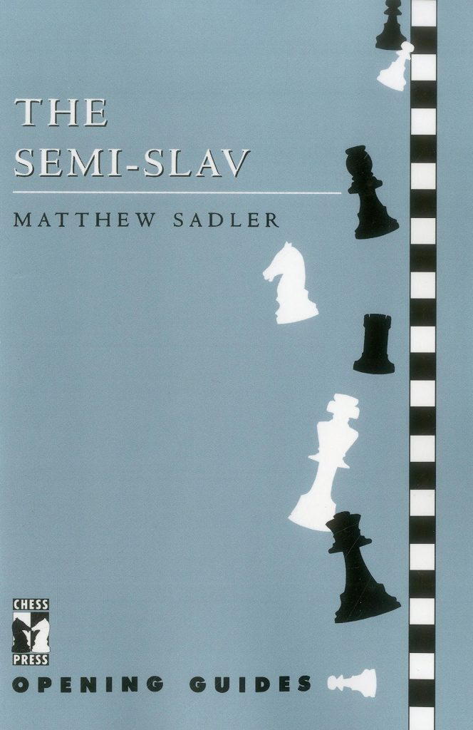The Semi-Slav Matthew Sadler